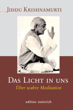 Das Licht in uns. Über wahre Meditation.