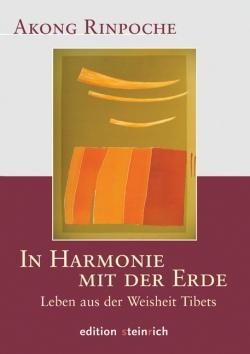 In Harmonie mit der Erde. Leben aus der Weisheit Tibets.