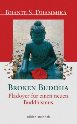 Broken Buddha. Plädoyer für einen neuen Buddhismus.