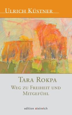 Tara Rokpa. Weg zu Freiheit und Mitgefühl.
