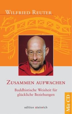 Zusammen aufwachen. Buddhistische Weisheit für glückliche Beziehungen.