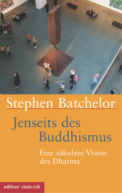 Jenseits des Buddhismus. Stephen Batchelor.