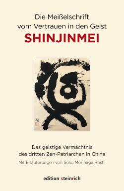 Die Meißelschrift vom Vertrauen in den Geist Shinjinmei. .